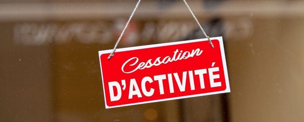 Cessation définitive d'activité : la procédure à suivre